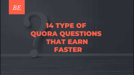 14 Exceptional Type of Questions Earning Most Money on Quora