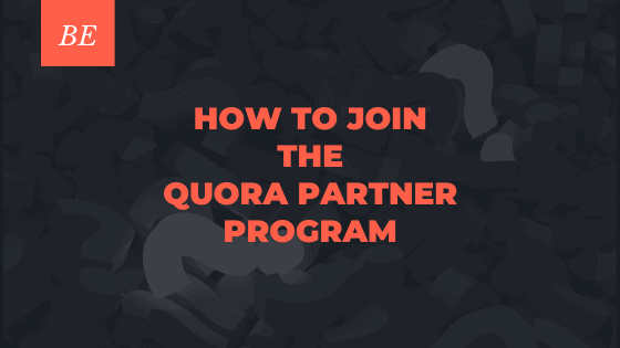 How to Be a Part of the Quora Partner Program in 2021?