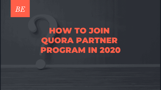 How to Be a Part of the Quora Partner Program in 2020?