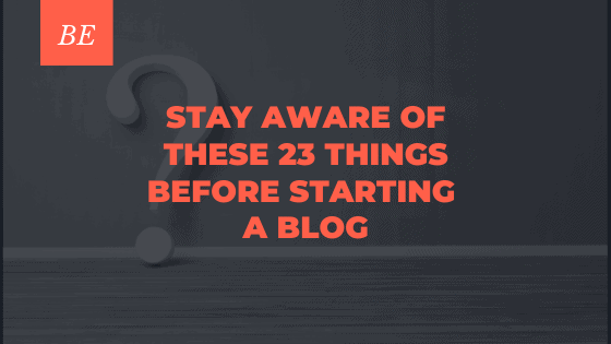22 Useful Things to Know Before Starting a New Blog