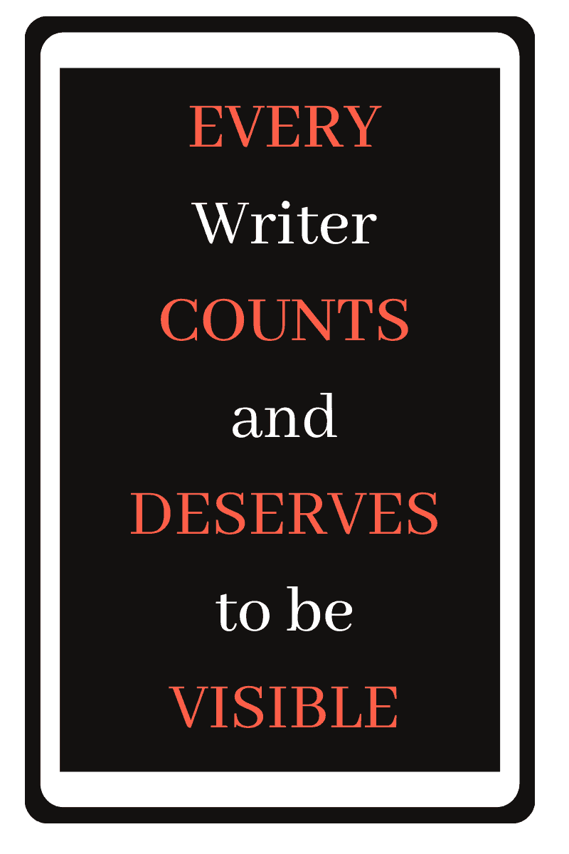 Every writer deserves to be visible