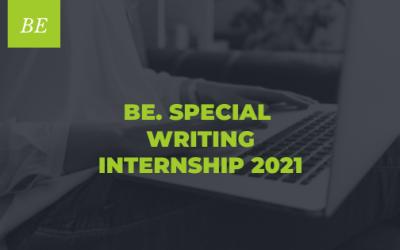 BE. SPECIAL WRITING INTERNSHIP 2021